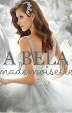 A BELA MADEMOISELLE by NatMachadoFeler