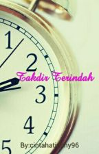 Takdir Terindah [HOLD] by AarizzaEnriqueca