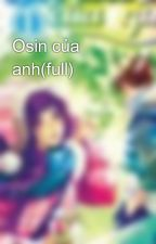 Osin của anh(full) by DaringCamiEmma