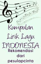 Kumpulan Lirik Lagu Indonesia by pesulapcinta