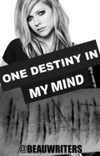 ONE DESTINY IN MY MIND © by BeauWriters