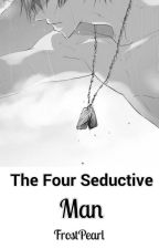 The Four Seductive Man by FrostPearl