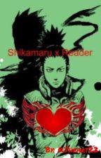 Shikamaru x Reader by KJheart22