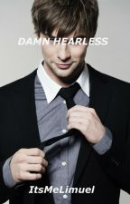 Damn Heartless by ItsMeLimuel
