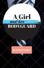 A Girl and Her Body Guard by putthatonashirt