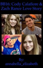 BB16:Cody Calafiore Love Story & Zach Rance Love Story by Queen_B_of_fanfics