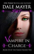 Vampire in Charge  - book 10 by DaleMayer