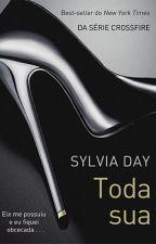 Toda Sua - Sylvia Day by Karina_Matos