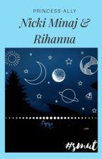 Nicki Minaj and Rihanna (Smut Book)  by hunnybunny2k16