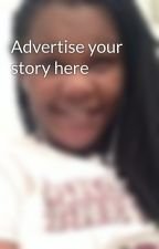 Advertise your story here by Extreme_booklover