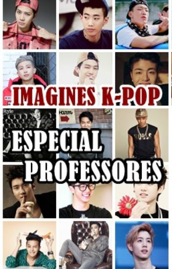 IMAGINES K-POP: Especial Professores