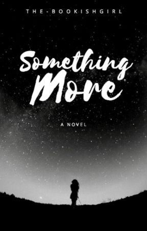 Something More by the-bookishgirl