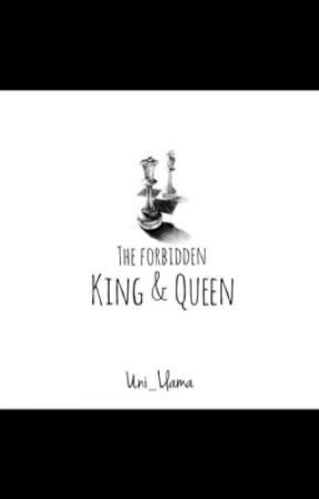 The Forbidden King and Queen. by Uni_Llama