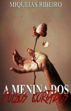 A Menina Dos Pulsos Cortados  by Miquias_Soares
