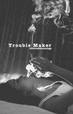 Trouble Maker (Sequel to Sorry Daddy) by Olivia5Hemmings