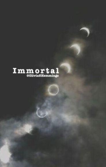 Immortal (5SOS Ot4)
