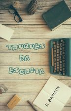 Truques da Escrita by erikasbat