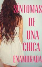 Síntomas De Una Chica Enamorada by LeaM_M