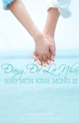 Hào Môn Kinh Mộng 3 : Đừng để lỡ nhau ( 2 )有我在