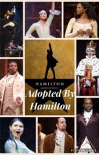 Adopted by Hamilton by BroadwayGirl312