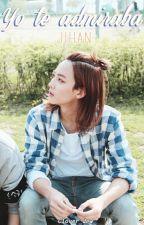 Yo te admiraba [JiHan] by Clover_dew