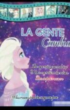 LA GENTE CAMBIA!! (TERMINADA) by Lunaestabienguapa