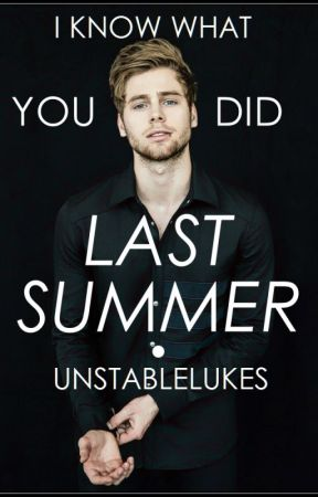 I Know What You Did Last Summer // 5SOS + AGB by unstablelukes