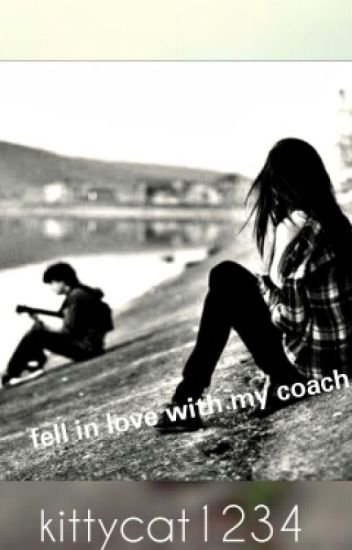 I fell for my coach