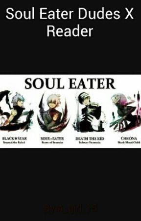Soul Eater Dudes X Reader One Shots Death