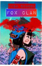 High School Fox Clan [#WATTYS❤︎2017] by BonbonLove