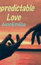 Unpredictable Love by AirinEmilia