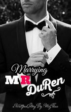Marrying Mr. DuRen (#wattys2017) by MizThaa