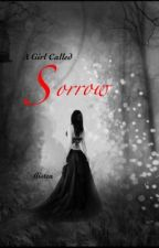 A Girl Called Sorrow by Flisten