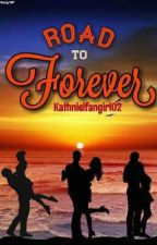 Road To Forever (Editing) by Arethaaa26