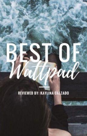 Best Of Wattpad by kayxcxxo