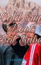 Cold Guy Meets Hot Babe [completed] by dyosamelkko_24