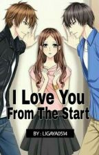 I Love You From The Start by Ligaya0514