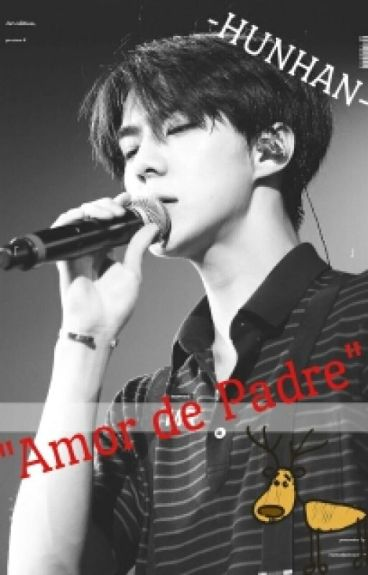 "♥♕""Amor De Padre"" -HunHan-♕♥"