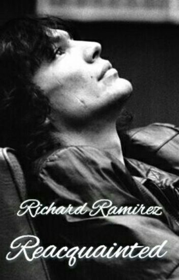Richard Ramirez: Reacquainted