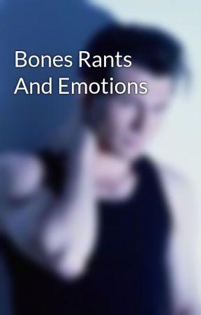 Bones Rants And Emotions by Aarmau_Travlyn_