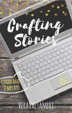 The Complete Story Guide: Crafting Stories by VeraValtameri
