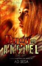 DUGO NG ANGHEL ✔ by ad_sesa