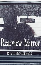 Rearview Mirror by EnglishToffee17