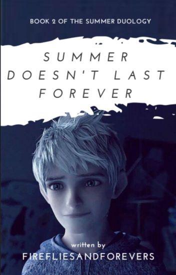 Summer Doesn't Last Forever
