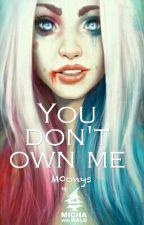 You Don't Own Me by M0onys
