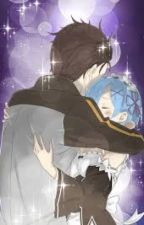 Loneliness (Subaru x Rem Fanfiction) Re:Zero kara Hajimeru Isekai Seikatsu by Anonymous-L