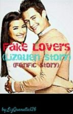 Fake Lovers (LizQuen Story) by LizQuenaticPuppy126