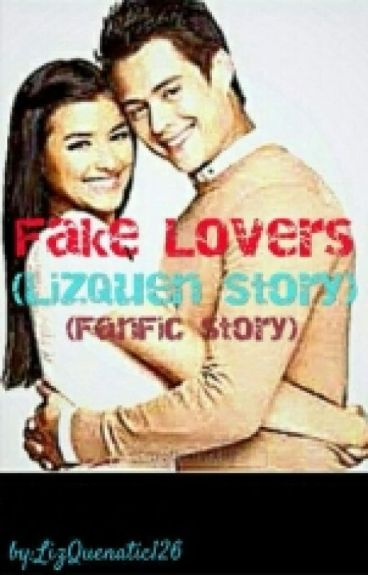 Fake Lovers (LizQuen Story)
