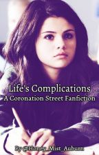 Life's Complications (A Coronation Street Fanfiction) by honey_mist_auburn