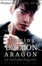 Taming Daimon Aragon (TagLish) by Paper-eater